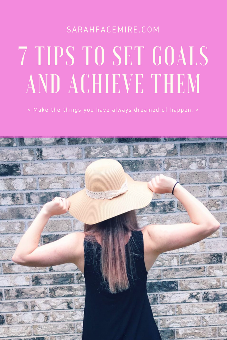 7 tips to set goals and achieve them